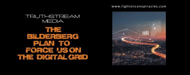 The Bilderberg Plan to Force Us on the Digital Grid | Light On Conspiracies – Revealing the Agenda