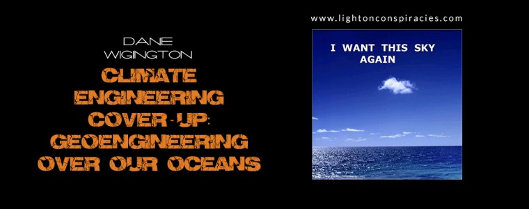 Climate Engineering Cover-Up: Geoengineering Over Our Oceans | Light On Conspiracies – Revealing the Agenda