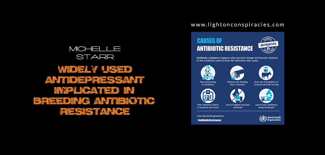 Widely Used Antidepressants Implicated in Breeding Antibiotic Resistance | Light On Conspiracies – Revealing the Agenda