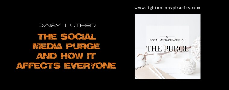 The Social Media Purge and How It Affects Everyone | Light On Conspiracies – Revealing the Agenda