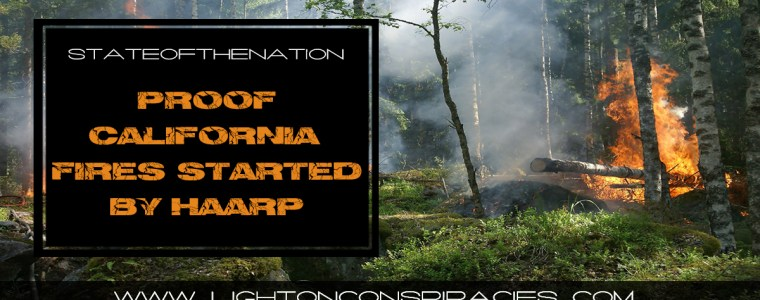 proof-california-fires-started-by-haarp-light-on-conspiracies-8211-revealing-the-agenda