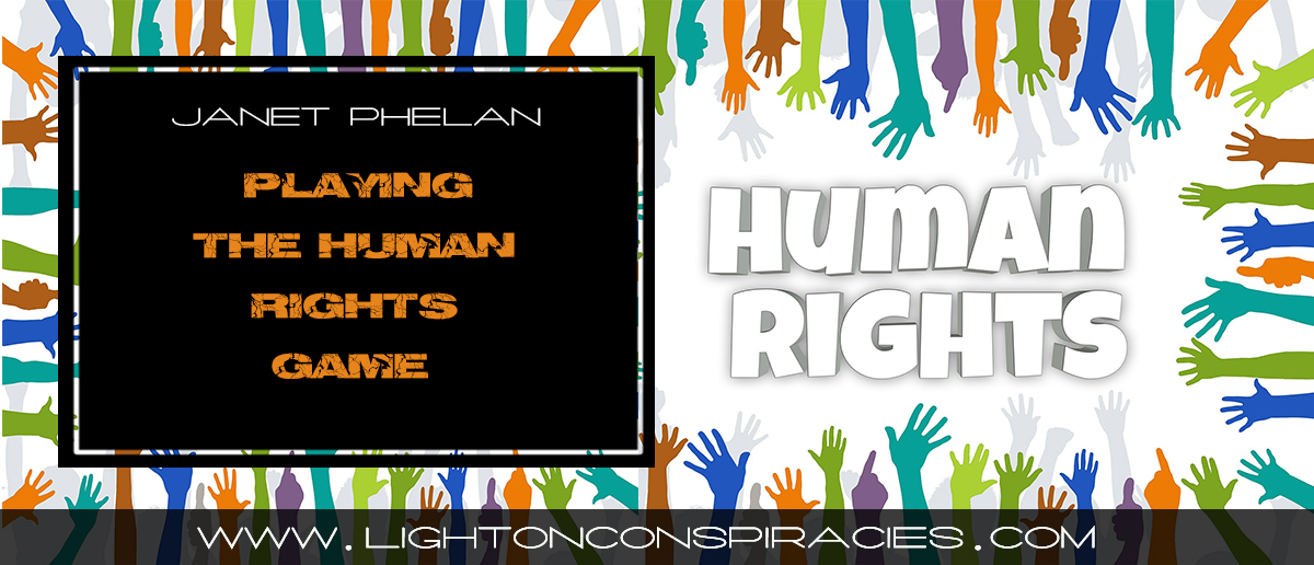 playing-the-human-rights-game-light-on-conspiracies-8211-revealing-the-agenda
