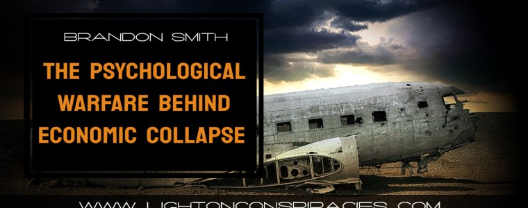 the-psychological-warfare-behind-economic-collapse-light-on-conspiracies-8211-revealing-the-agenda