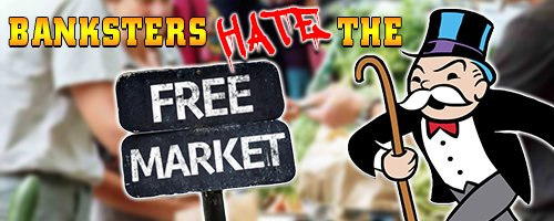 banksters-hate-the-free-market-steemit
