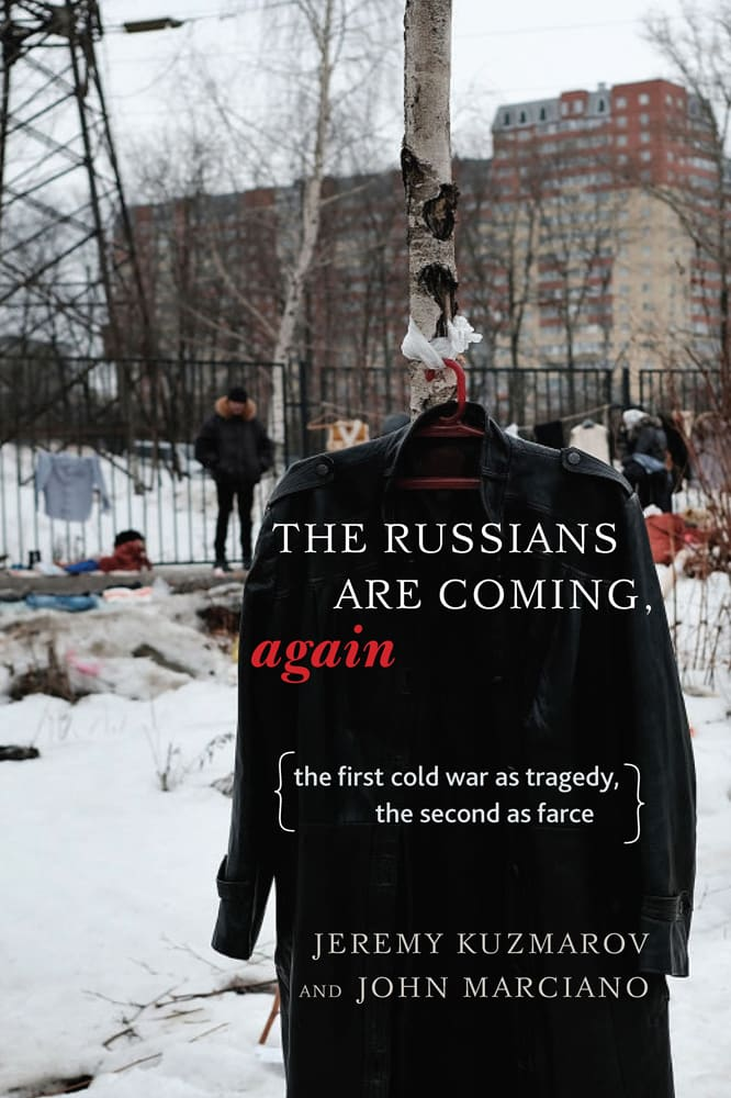 the-russians-are-coming-again-the-first-cold-war-as-tragedy-the-second-cold-war-as-farce-8211-global-research