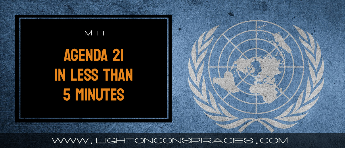 agenda-21-in-less-than-5-minutes-light-on-conspiracies-8211-revealing-the-agenda