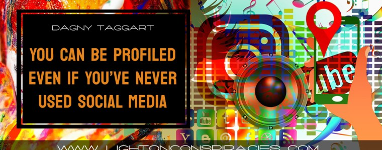 heres-how-you-can-be-profiled-even-if-youve-never-used-social-media-light-on-conspiracies-8211-revealing-the-agenda