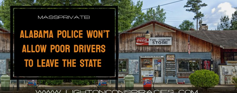 alabama-police-will-not-allow-poor-drivers-to-leave-the-state-light-on-conspiracies-8211-revealing-the-agenda