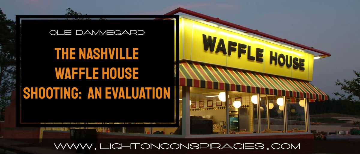 ole-dammegard-the-nashville-waffle-house-shooting-an-evaluation-light-on-conspiracies-8211-revealing-the-agenda