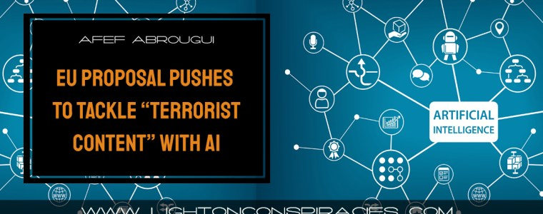 eu-proposal-pushes-tech-companies-to-tackle-terrorist-content-with-ai-despite-implications-for-war-crimes-evidence-light-on-conspiracies-8211-revealing-the-agenda