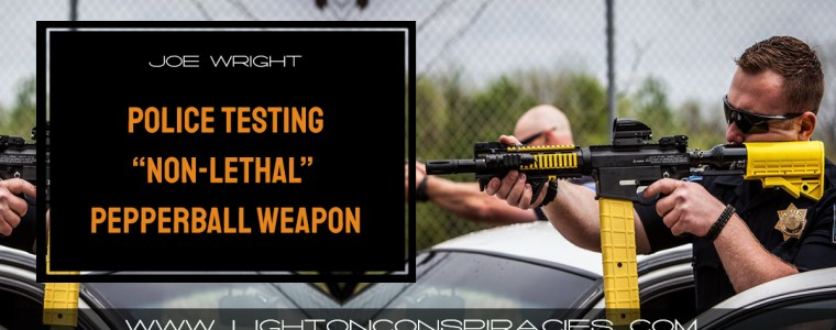 police-testing-non-lethal-pepperball-weapon-despite-calls-for-more-transparency-and-accountability-light-on-conspiracies-8211-revealing-the-agenda