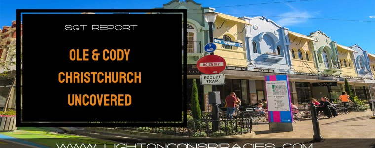 ole-amp-cody-on-sgt-report-christchurch-uncovered-light-on-conspiracies-8211-revealing-the-agenda