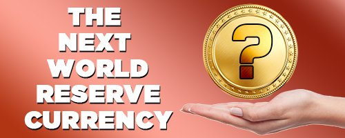 the-next-world-reserve-currency-will-not-be-a-national-currency-steemit