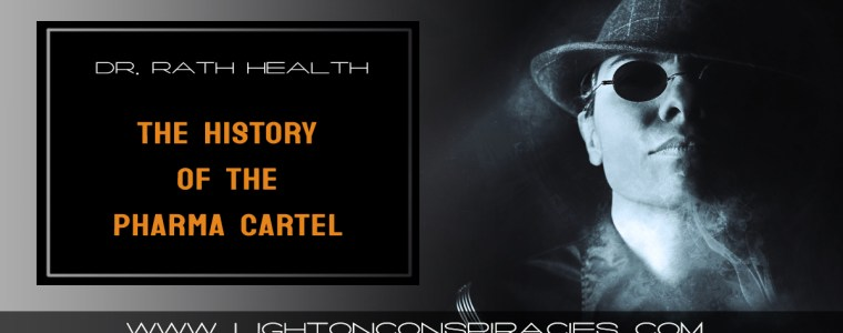 the-history-of-the-pharma-cartel-light-on-conspiracies-8211-revealing-the-agenda
