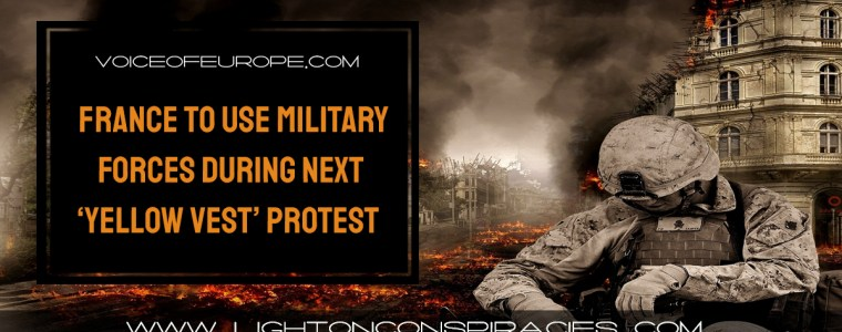 france-to-use-military-forces-during-next-yellow-vest-protest-light-on-conspiracies-8211-revealing-the-agenda
