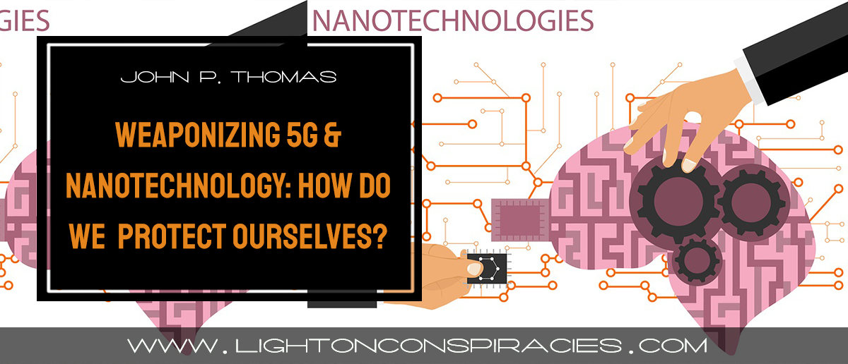 weaponizing-5g-and-nanotechnology:-how-do-we-protect-ourselves?-|-light-on-conspiracies-–-revealing-the-agenda