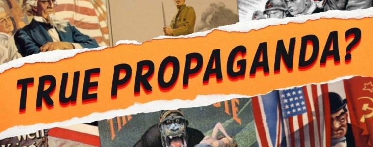 can-truth-be-propaganda?-–-#propagandawatch