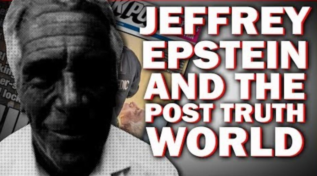 breaking:-autopsy-results-delayed-—-jeffrey-epstein-and-the-post-truth-world