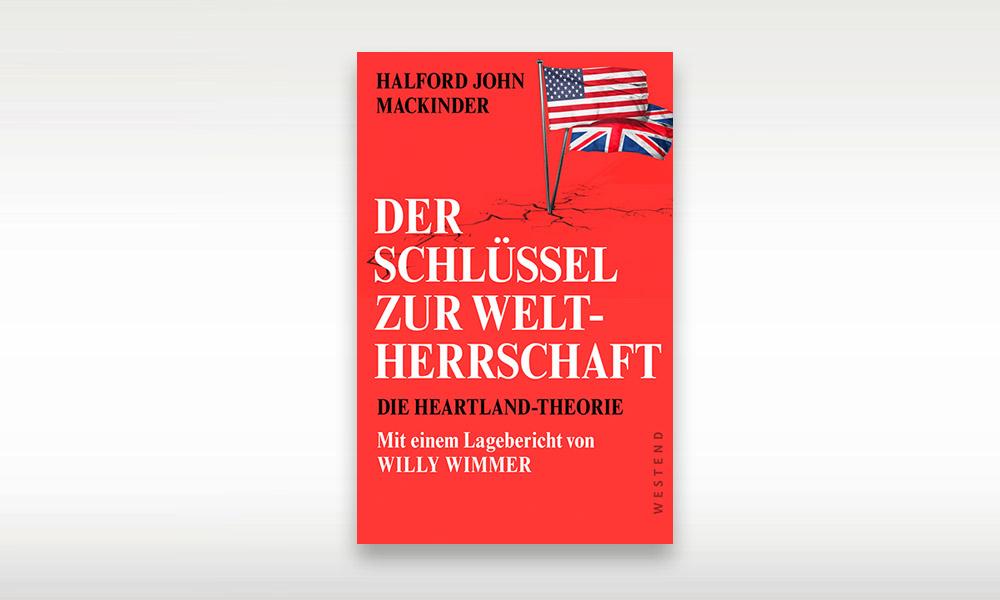 """halford-john-mackinder:-""""der-schlussel-zur-weltherrschaft-–-die-heartland-theorie"""""""