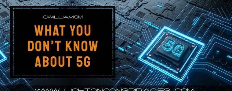 what-you-don't-know-about-5g-|-light-on-conspiracies-–-revealing-the-agenda