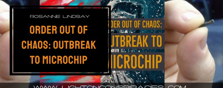 order-out-of-chaos:-outbreak-to-microchip-|-light-on-conspiracies-–-revealing-the-agenda