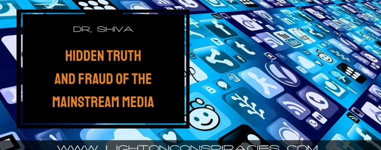 dr-shiva-live:-interview-w-hidden-truth-and-fraud-of-the-mainstream-media.-|-light-on-conspiracies-–-revealing-the-agenda