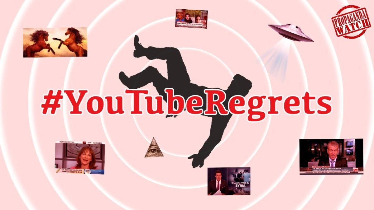 #youtuberegrets-–-#propagandawatch
