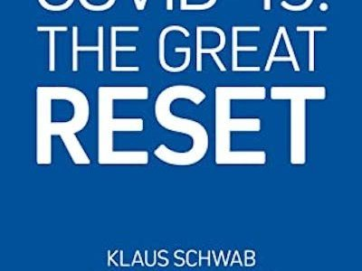 """reimagine-and-reset-our-world"":-""covid-19,-the-great-reset""-by-klaus-schwab-and-thierry-malleret-–-global-research"