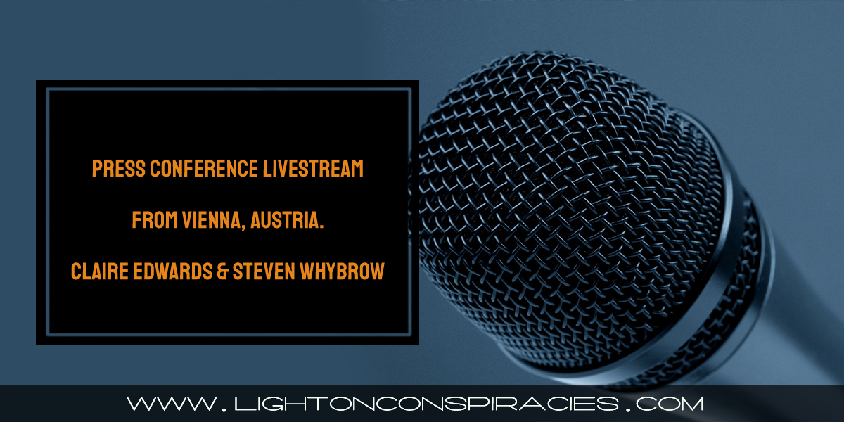 press-conference-livestream-from-vienna,-austria-~-claire-edwards-&-steven-whybrow-[age-of-truth-tv]-–-light-on-conspiracies-–-revealing-the-agenda