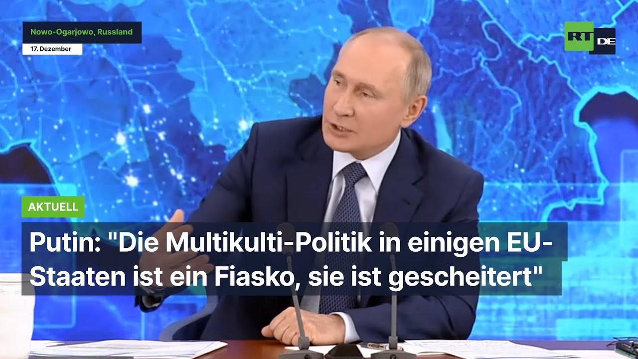 """putin:-""""die-multikulti-politik-in-einigen-eu-staaten-ist-ein-fiasko,-sie-ist-gescheitert""""-–-uncut-news.ch"""