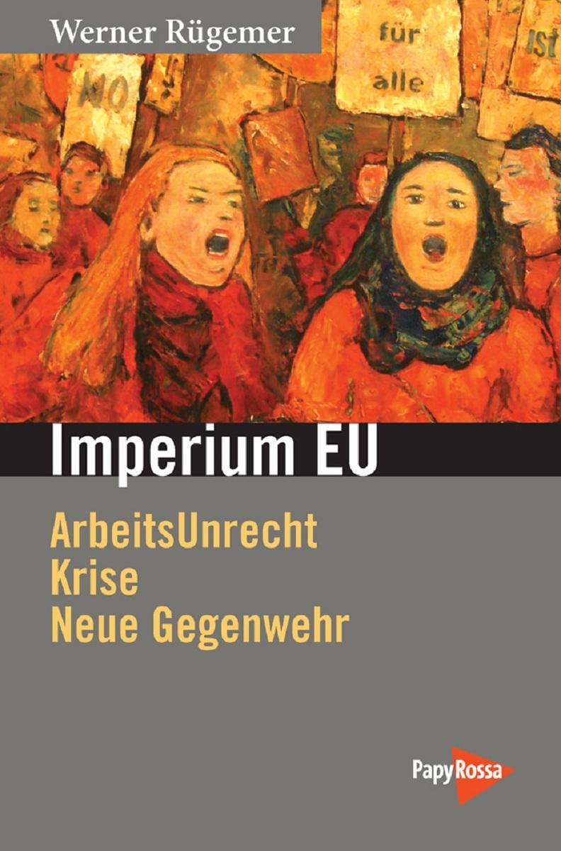 imperium-eu-–-eine-faktenreiche-abrechnung-mit-arbeitsunrecht-in-der-eu