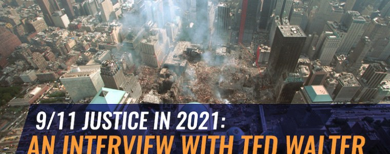 9/11-justice-in-2021:-an-interview-with-ted-walter