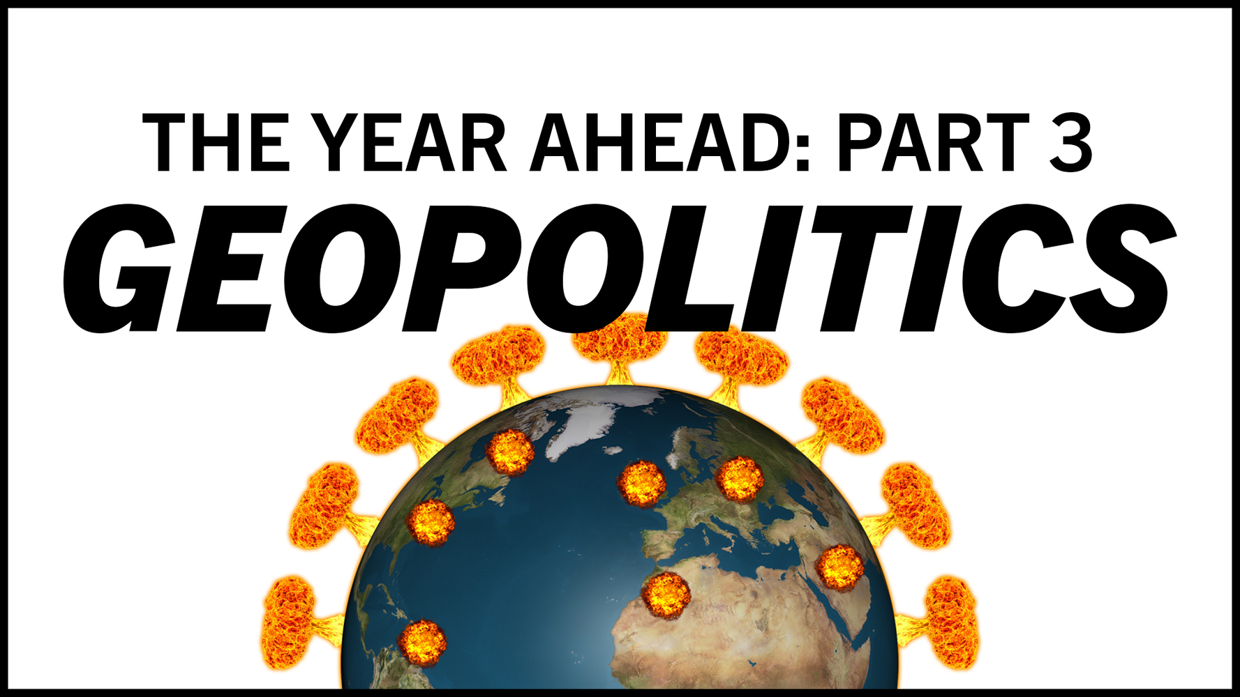 the-year-ahead-–-part-3:-geopolitics-|-minds