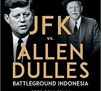 jfk-vs-allen-dulles-battleground-indonesia.-a-review-of-greg-poulgrain's-book-–-global-research