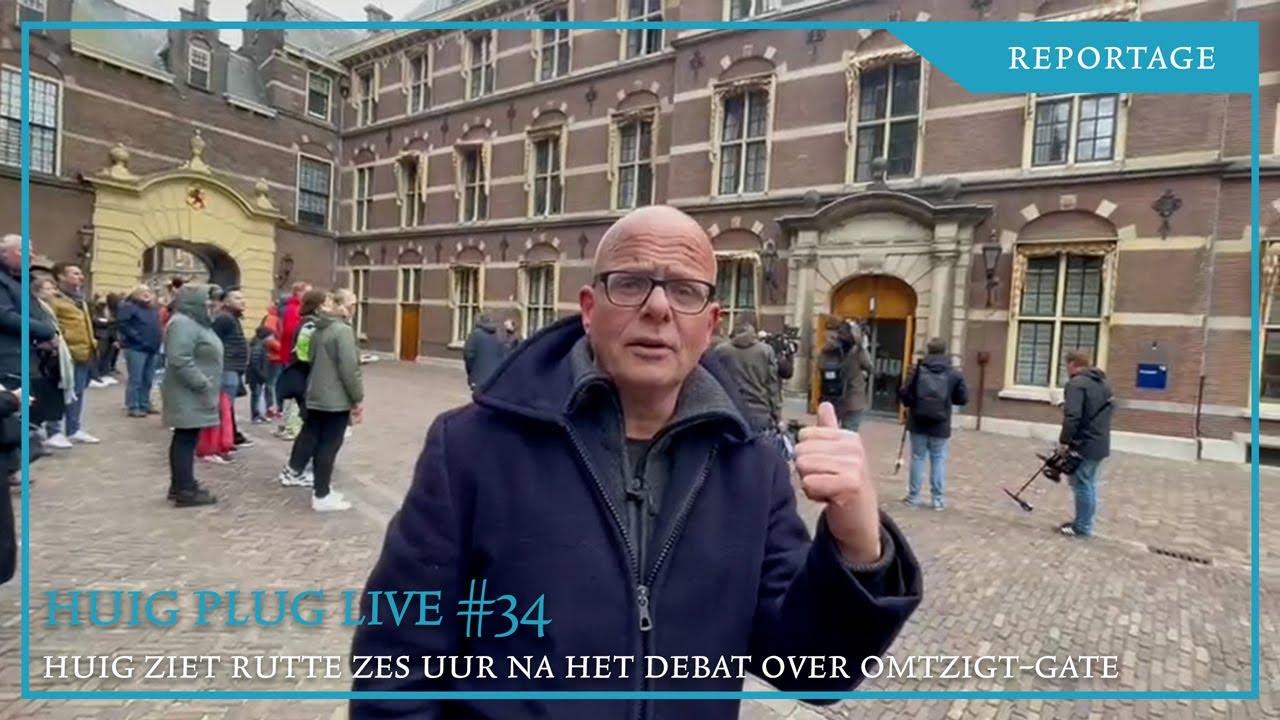 huig-plug-live-34:-'huig-ziet-rutte,-zes-uur-na-het-debat-over-omtzigt-gate'
