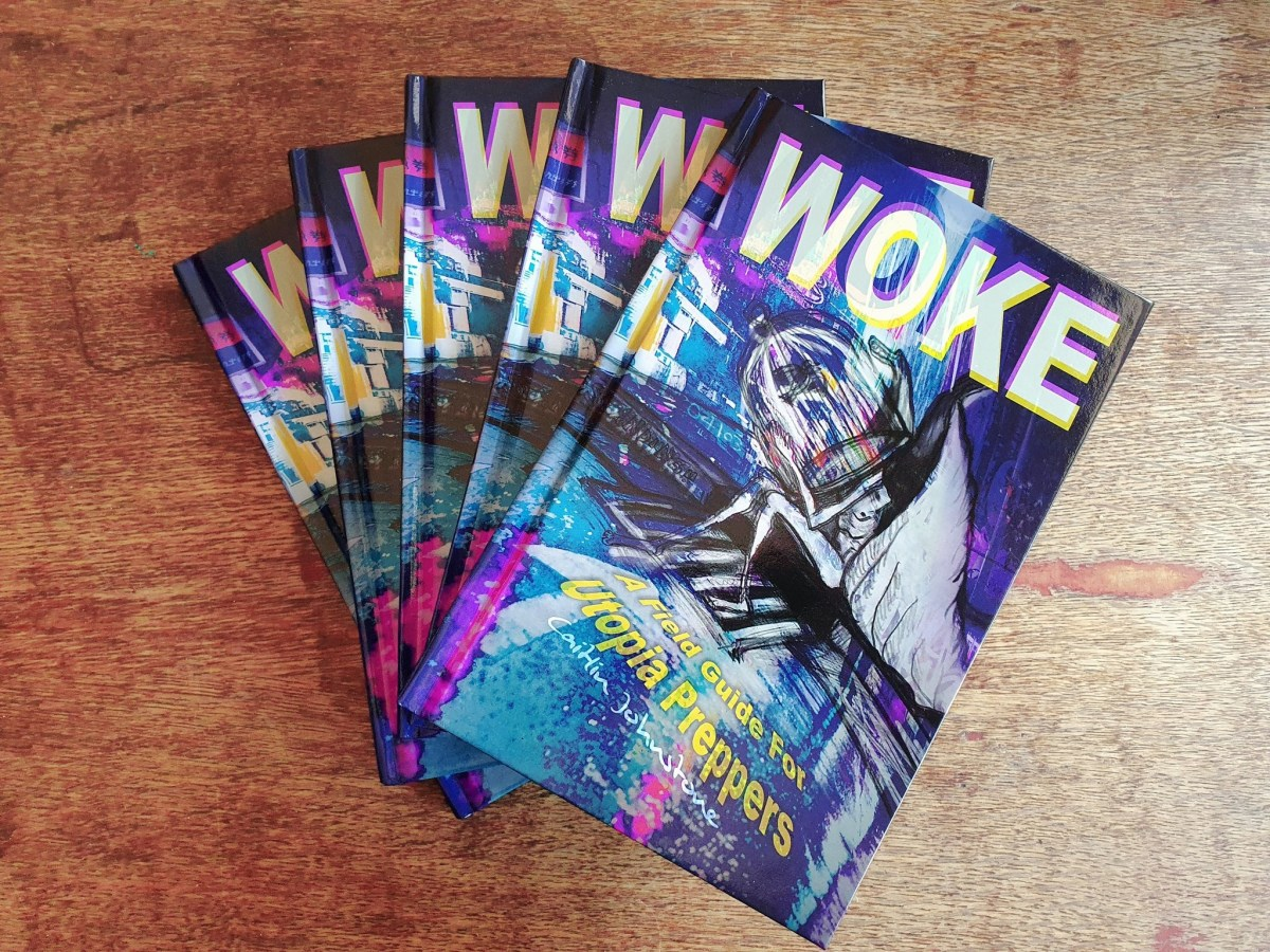 """hardcover-and-pdf-release-of-""""woke:-a-field-guide-for-utopia-preppers"""""""