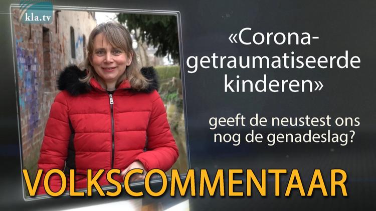 """""""corona-getraumatiseerde-kinderen""""-–-geeft-de-neustest-ons-nog-de-genadeslag?"""