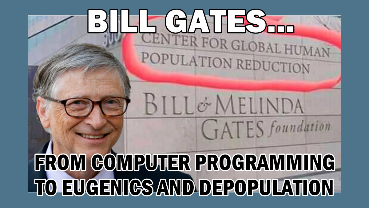 bill-gates:-from-'computer-programming'-to-'eugenics'-&-'depopulation'-(part-1)