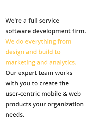 Apollo Matrix is a full service software development firm. We do everything from design and built to marketing & analytics. Our expert team works with you to create the user-centric mobile and web products your organization needs.