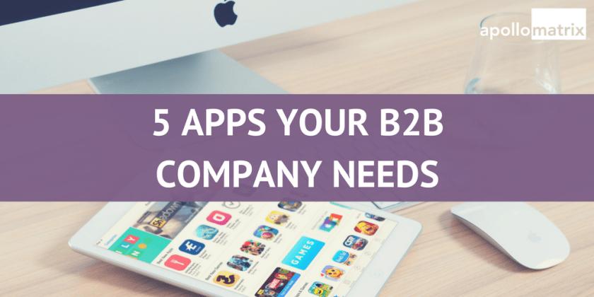 5 apps b2b companies need