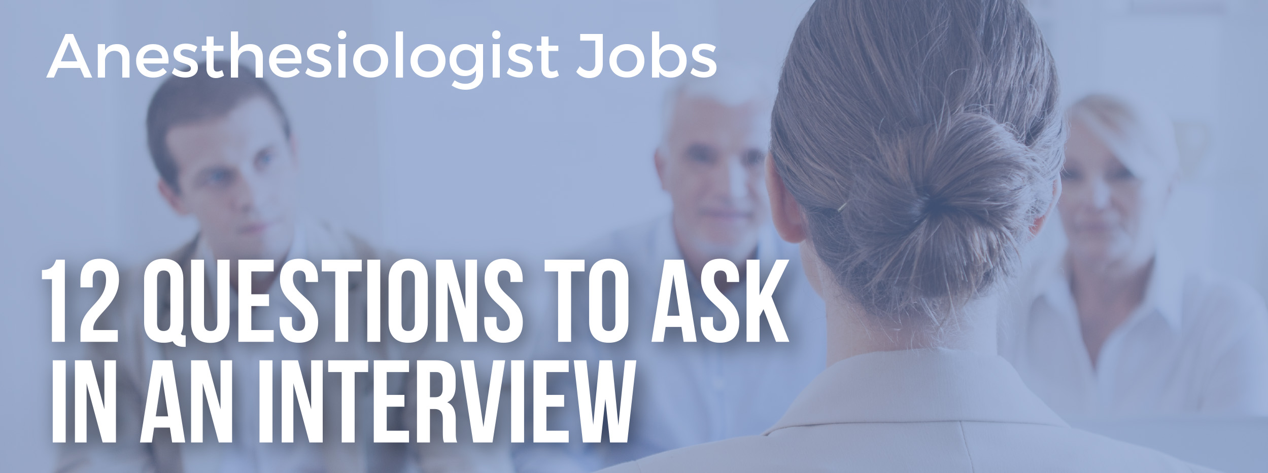 Anesthesiologist Jobs: 12 Questions to Ask in an Interview ...