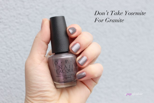OPI Don't Take Yosemite for Granite