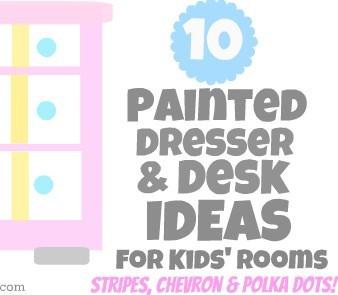10 Fun Painted Dressers & Desks for Kids (Chevron, Stripes & Polka Dots!)
