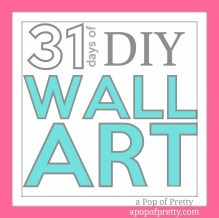 31 Days of DIY Wall Art