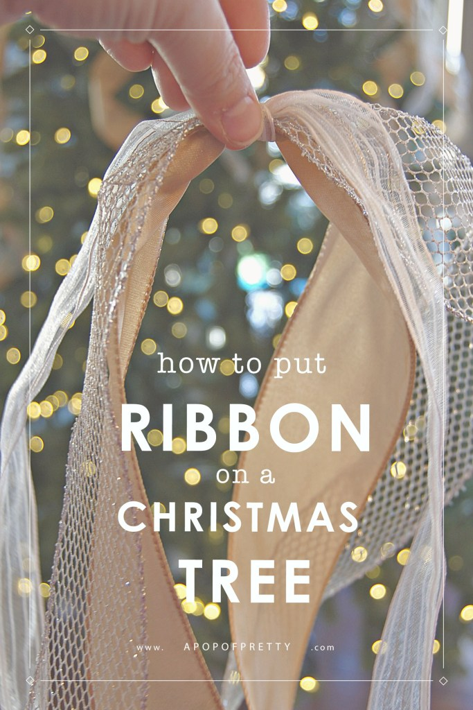 How to Put Ribbon on a Christmas Tree - A Pop of Pretty Blog