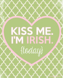St Patricks Day Kiss me I'm Irish printable 2013