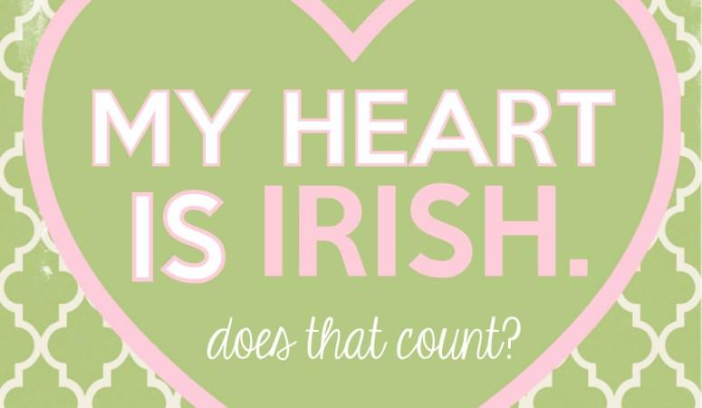 """St Patricks Day Decor: Fun New Printables {""""Kiss Me. I'm Irish"""", """"My Heart is Irish""""}"""