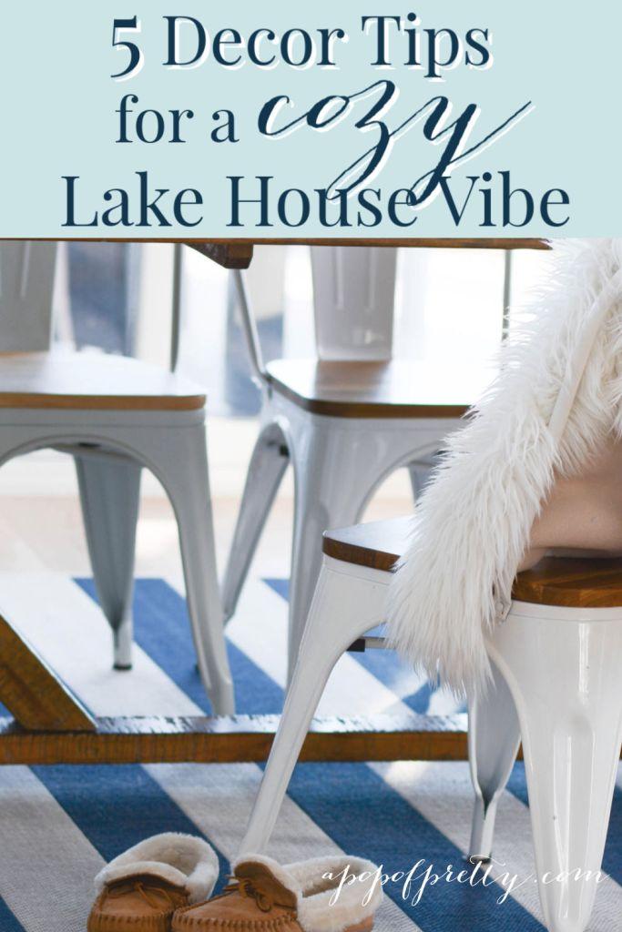 Cozy Lake House Vibe: 5 Decor Tips - A Pop of Pretty ...