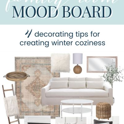 Mood Board: Cozy Modern Cottage Family Room (Winter Decorating)