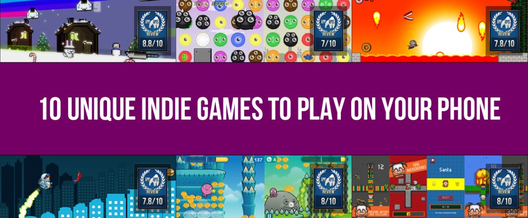 10 Unique Indie Games To Play On Your Phone